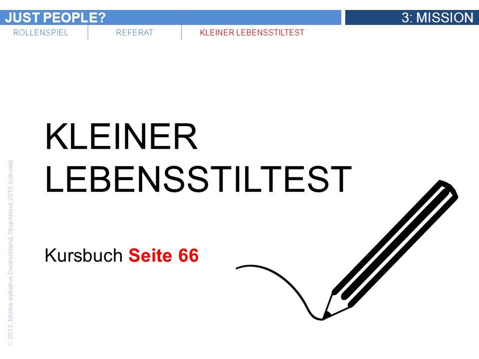 JUST PEOPLE 3: MISSION ROLLENSPIELREFERATKLEINER LEBENSSTILTEST KLEINER LEBENSSTILTEST Kursbuch Seite 66