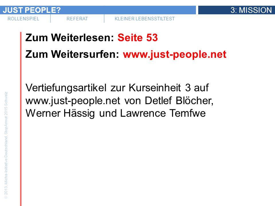 JUST PEOPLE 3: MISSION ROLLENSPIELREFERATKLEINER LEBENSSTILTEST Zum Weiterlesen: Seite 53 Zum Weitersurfen: www.just-people.net Vertiefungsartikel zur Kurseinheit 3 auf www.just-people.net von Detlef Blöcher, Werner Hässig und Lawrence Temfwe