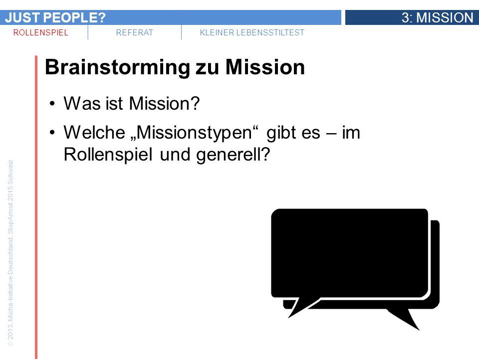 JUST PEOPLE?3: MISSION ROLLENSPIELREFERATKLEINER LEBENSSTILTEST Brainstorming zu Mission Was ist Mission? Welche Missionstypen gibt es – im Rollenspie