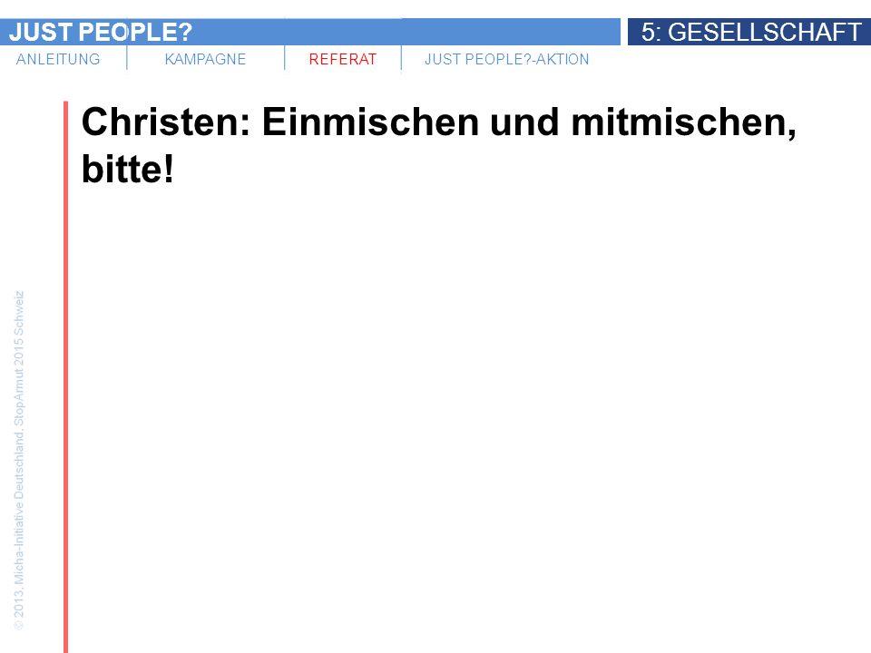 JUST PEOPLE 5: GESELLSCHAFT ANLEITUNGKAMPAGNEREFERATJUST PEOPLE -AKTION Christen: Einmischen und mitmischen, bitte!