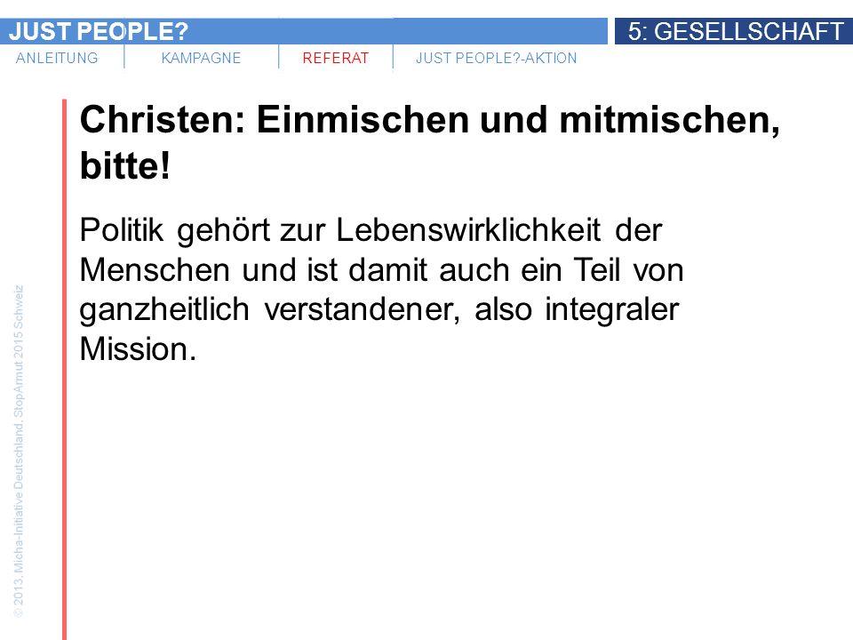 JUST PEOPLE 5: GESELLSCHAFT ANLEITUNGKAMPAGNEREFERATJUST PEOPLE -AKTION Christen: Einmischen und mitmischen, bitte.
