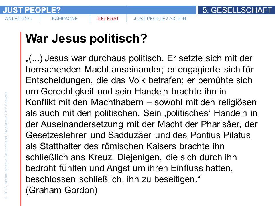 JUST PEOPLE 5: GESELLSCHAFT ANLEITUNGKAMPAGNEREFERATJUST PEOPLE -AKTION War Jesus politisch.