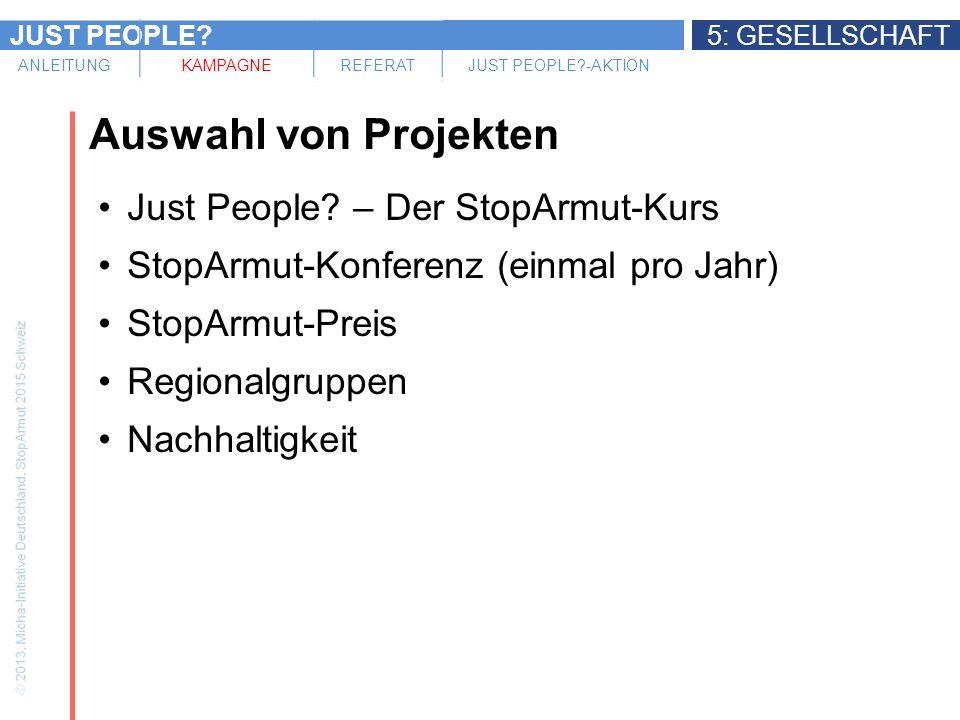 JUST PEOPLE 5: GESELLSCHAFT ANLEITUNGKAMPAGNEREFERATJUST PEOPLE -AKTION Auswahl von Projekten Just People.