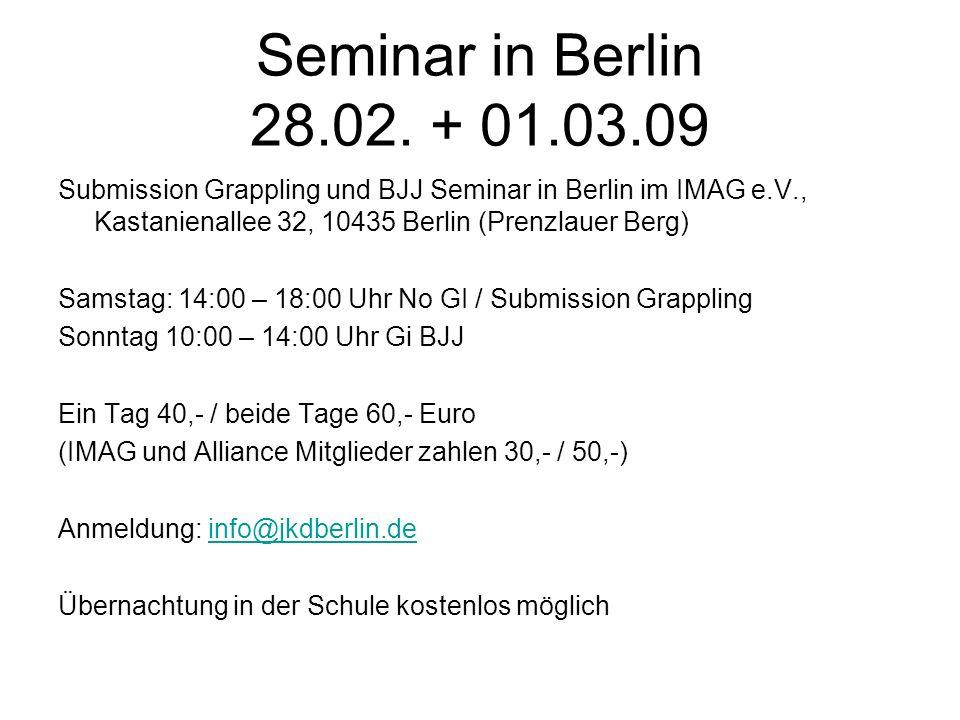 Seminar in Berlin 28.02. + 01.03.09 Submission Grappling und BJJ Seminar in Berlin im IMAG e.V., Kastanienallee 32, 10435 Berlin (Prenzlauer Berg) Sam