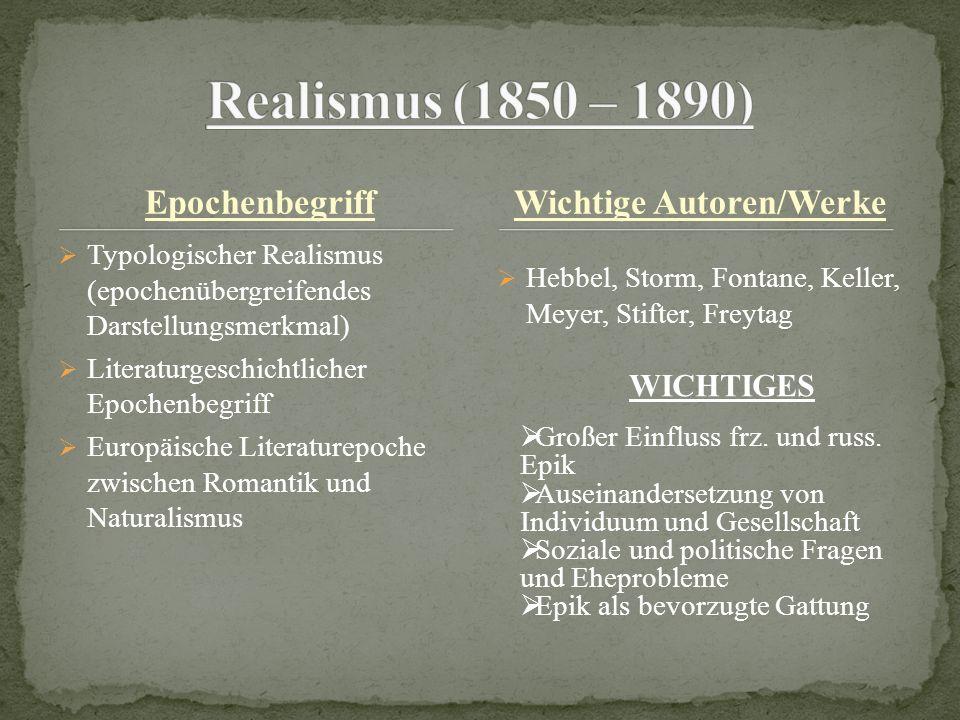 Epochenbegriff Typologischer Realismus (epochenübergreifendes Darstellungsmerkmal) Literaturgeschichtlicher Epochenbegriff Europäische Literaturepoche