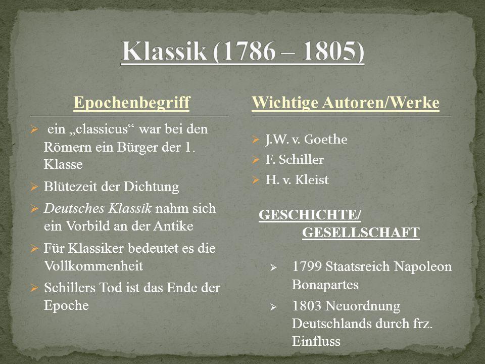 Epochenbegriff ein classicus war bei den Römern ein Bürger der 1. Klasse Blütezeit der Dichtung Deutsches Klassik nahm sich ein Vorbild an der Antike