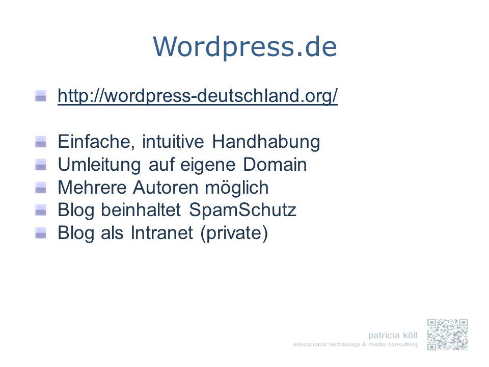 Wordpress.de http://wordpress-deutschland.org/ Einfache, intuitive Handhabung Umleitung auf eigene Domain Mehrere Autoren möglich Blog beinhaltet Spam