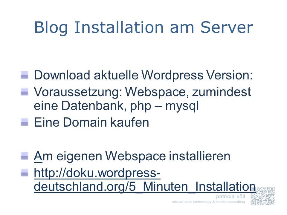 Blog Installation am Server Download aktuelle Wordpress Version: Voraussetzung: Webspace, zumindest eine Datenbank, php – mysql Eine Domain kaufen AAm