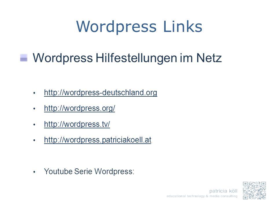 Wordpress Links Wordpress Hilfestellungen im Netz http://wordpress-deutschland.org http://wordpress.org/ http://wordpress.tv/ http://wordpress.patrici
