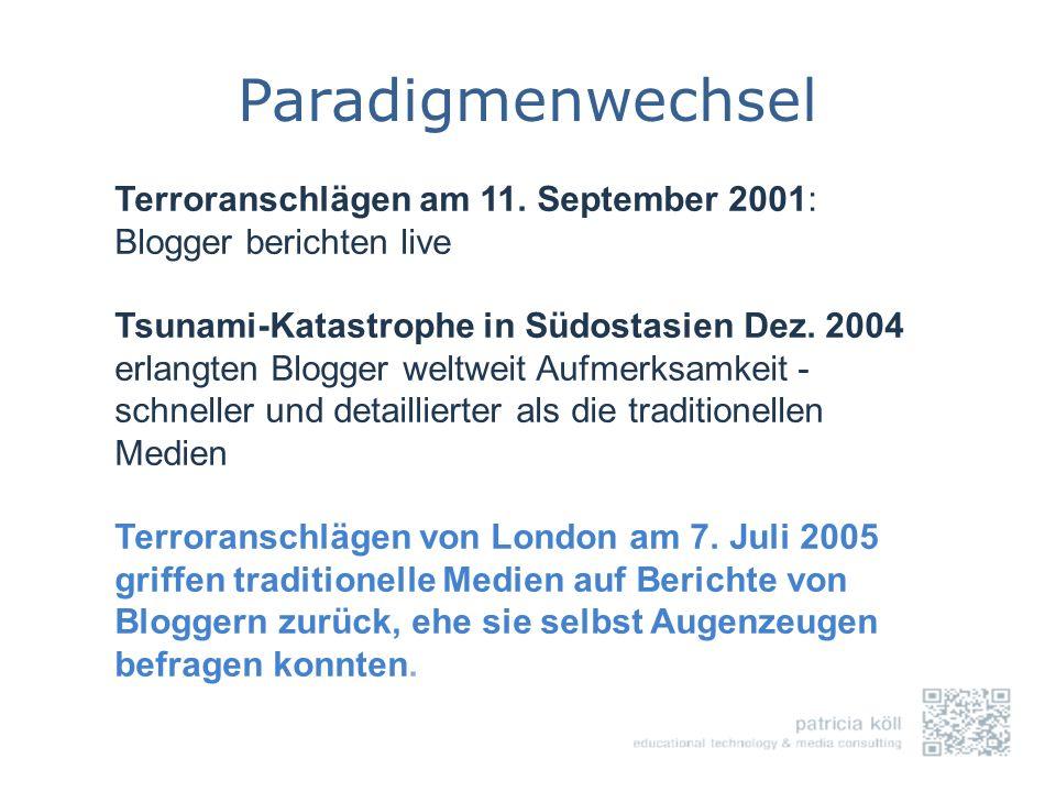 Terroranschlägen am 11. September 2001: Blogger berichten live Tsunami-Katastrophe in Südostasien Dez. 2004 erlangten Blogger weltweit Aufmerksamkeit