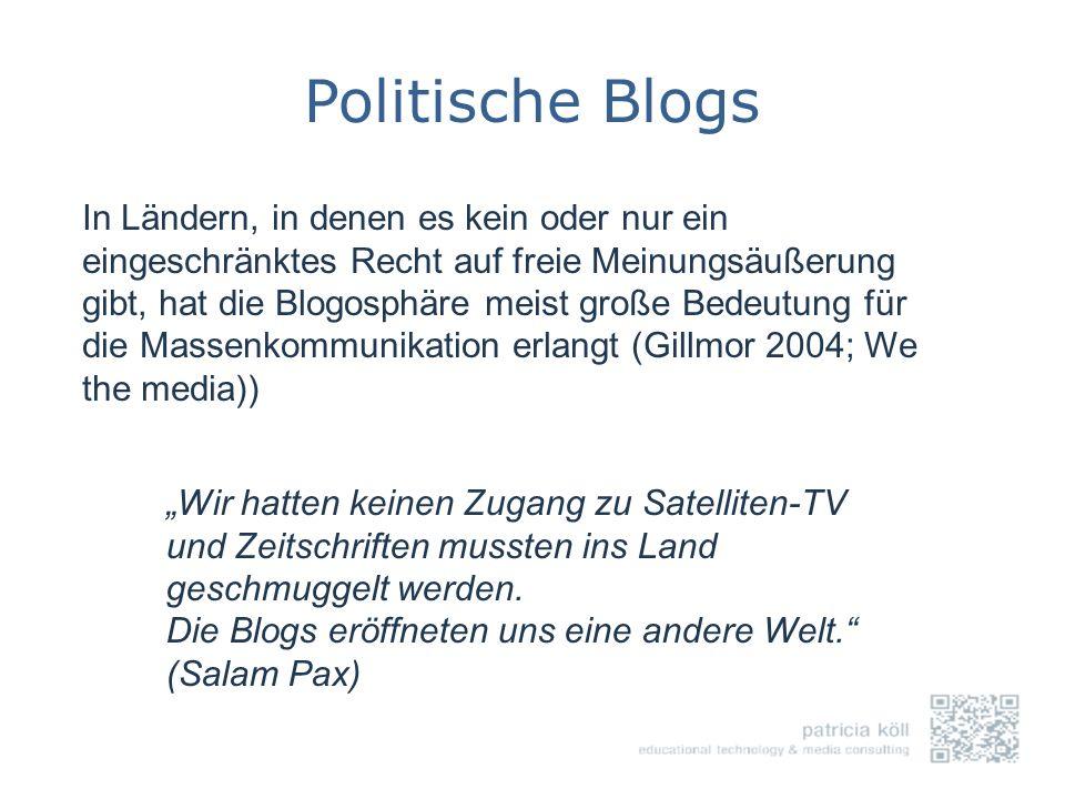 Politische Blogs Wir hatten keinen Zugang zu Satelliten-TV und Zeitschriften mussten ins Land geschmuggelt werden. Die Blogs eröffneten uns eine ander