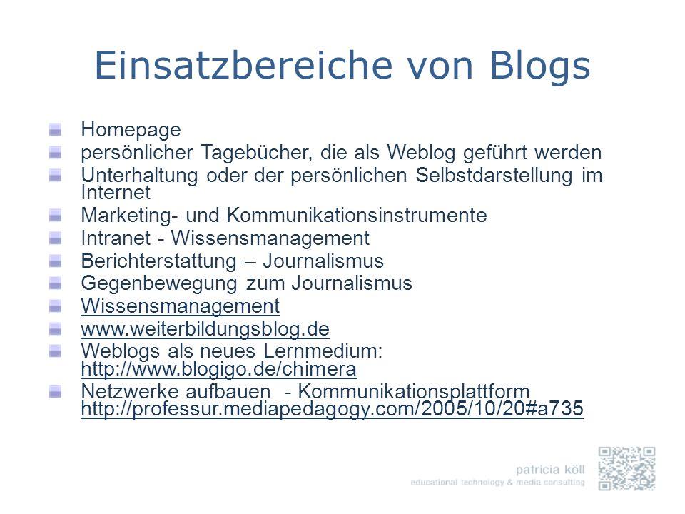 Einsatzbereiche von Blogs Homepage persönlicher Tagebücher, die als Weblog geführt werden Unterhaltung oder der persönlichen Selbstdarstellung im Inte