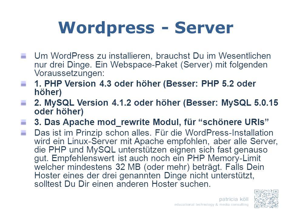 Wordpress - Server Um WordPress zu installieren, brauchst Du im Wesentlichen nur drei Dinge. Ein Webspace-Paket (Server) mit folgenden Voraussetzungen