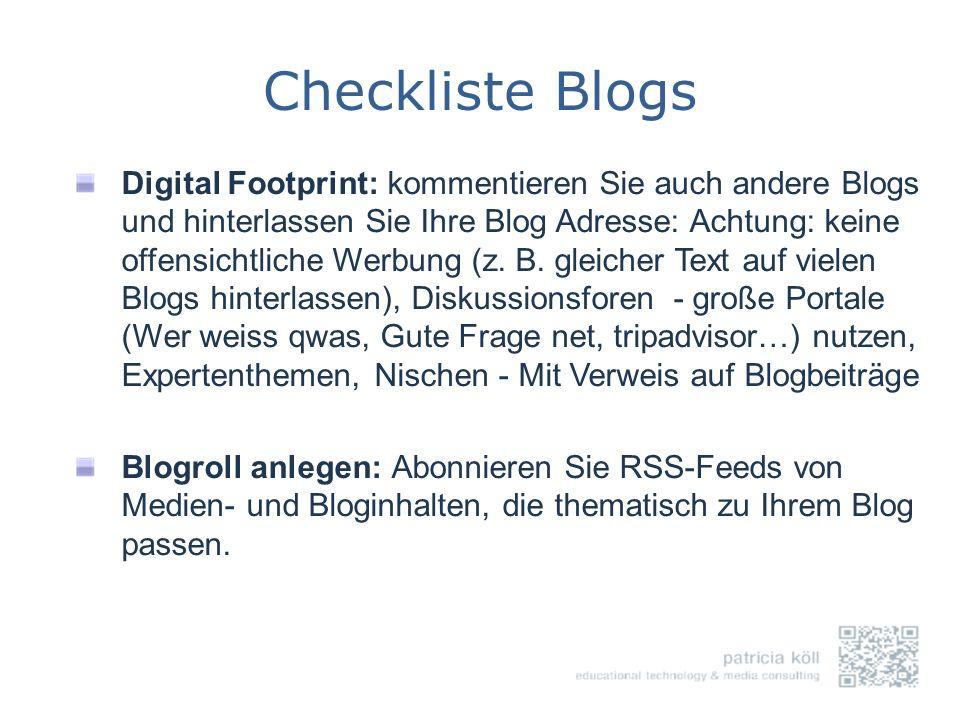 Checkliste Blogs Digital Footprint: kommentieren Sie auch andere Blogs und hinterlassen Sie Ihre Blog Adresse: Achtung: keine offensichtliche Werbung
