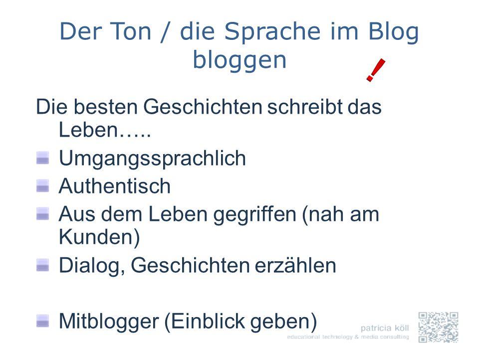 Was macht das Blog zum Blog.Jeder Beitrag.....