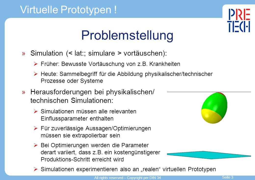 Virtuelle Prototypen ! Problemstellung Simulation ( vortäuschen): Früher: Bewusste Vortäuschung von z.B. Krankheiten Heute: Sammelbegriff für die Abbi