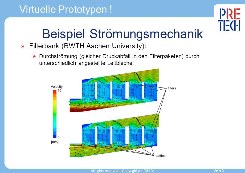 Virtuelle Prototypen ! Beispiel Strömungsmechanik Filterbank (RWTH Aachen University): Durchströmung (gleicher Druckabfall in den Filterpaketen) durch