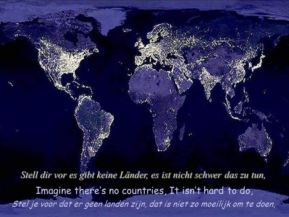 Imagine all the people living for today Stel je voor dat iedereen leeft voor de dag van vandaag.