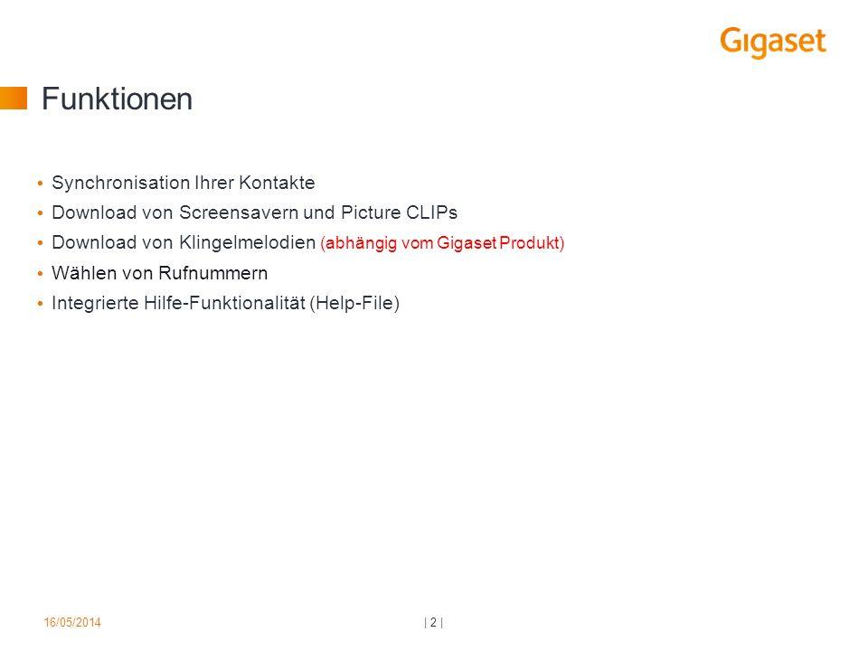 Funktionen Synchronisation Ihrer Kontakte Download von Screensavern und Picture CLIPs Download von Klingelmelodien (abhängig vom Gigaset Produkt) Wählen von Rufnummern Integrierte Hilfe-Funktionalität (Help-File) | 2 |16/05/2014
