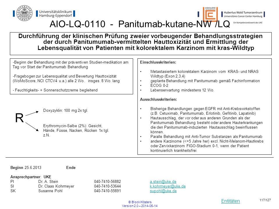 Entitäten © Block/Kösters Version 2.0 – 2014-05-14 117/127 AIO-LQ-0110 - Panitumab-kutane-NW /LQ Durchführung der klinischen Prüfung zweier vorbeugend