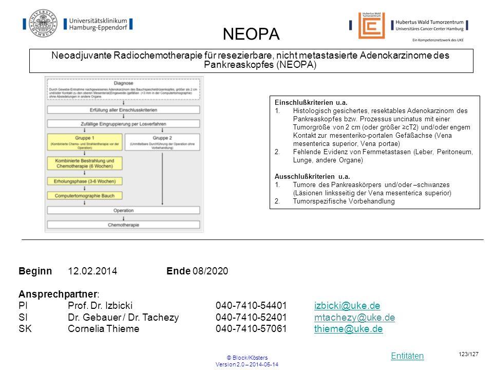 Entitäten © Block/Kösters Version 2.0 – 2014-05-14 123/127 NEOPA Neoadjuvante Radiochemotherapie für resezierbare, nicht metastasierte Adenokarzinome
