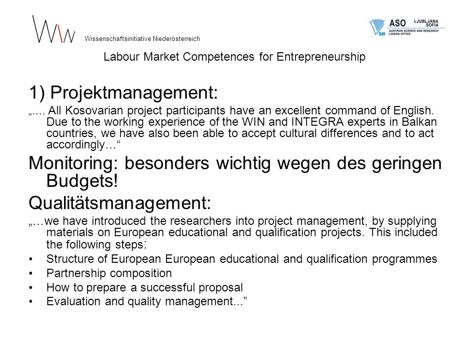 1) Projektmanagement: …. All Kosovarian project participants have an excellent command of English.