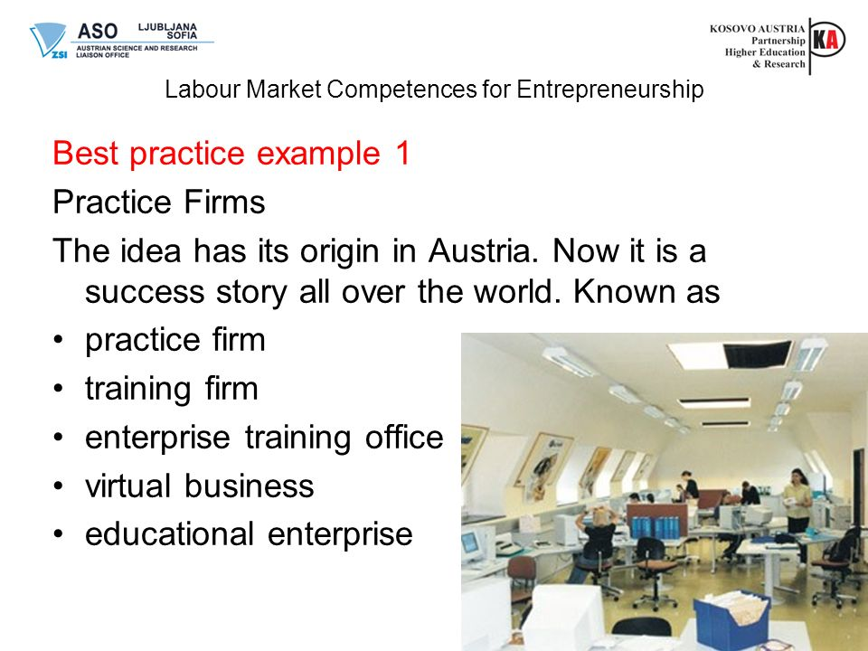 Best practice example 1 Practice Firms The idea has its origin in Austria.