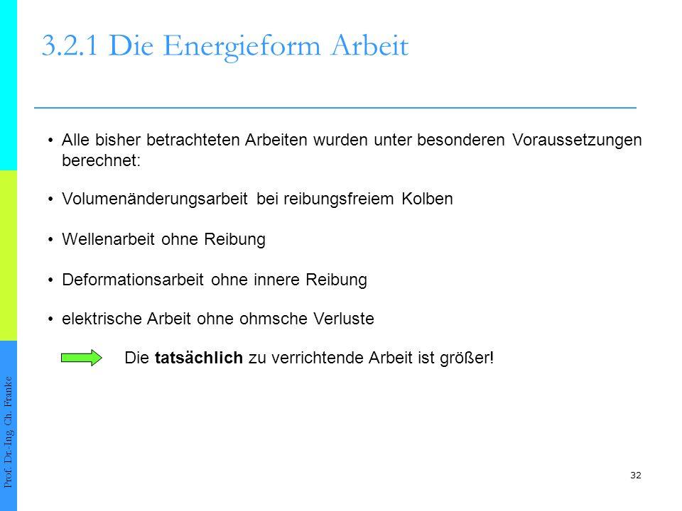 32 3.2.1 Die Energieform Arbeit Prof.Dr.-Ing. Ch.