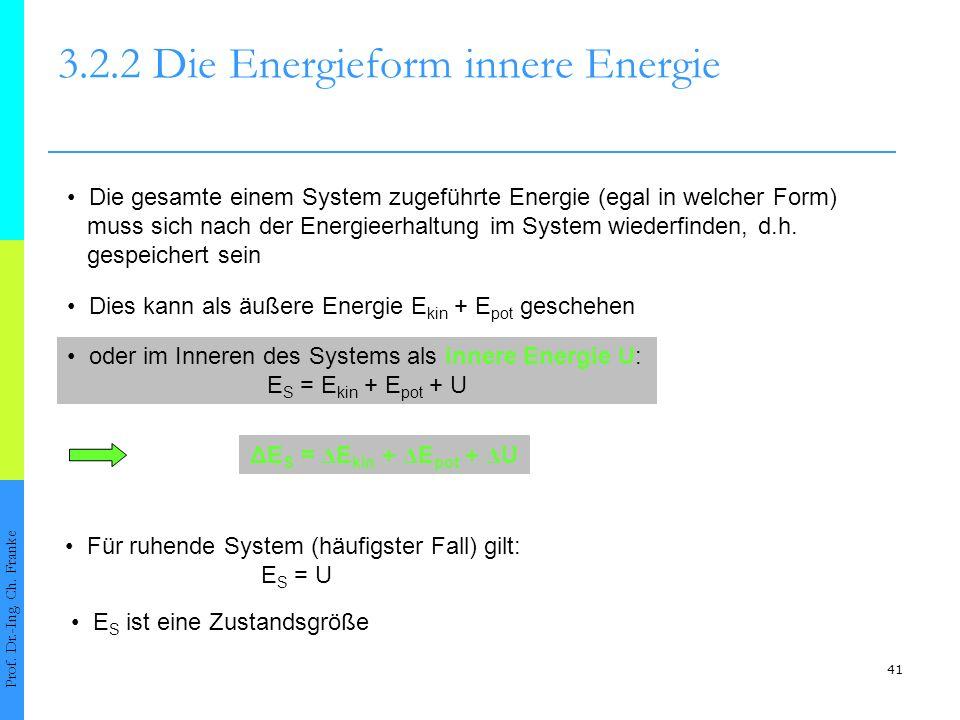 41 3.2.2 Die Energieform innere Energie Prof.Dr.-Ing.