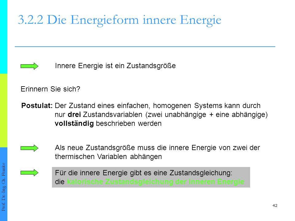 42 3.2.2 Die Energieform innere Energie Prof.Dr.-Ing.