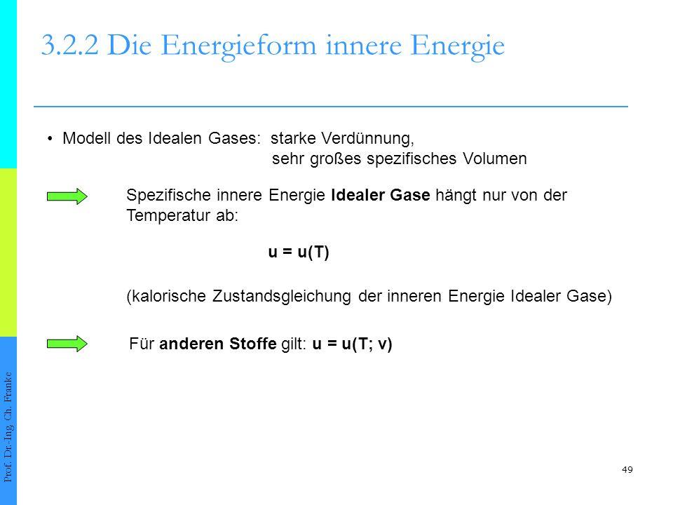 49 3.2.2 Die Energieform innere Energie Prof.Dr.-Ing.