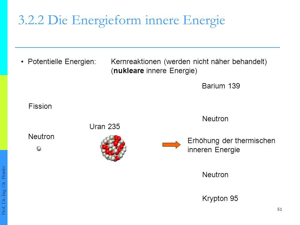 51 3.2.2 Die Energieform innere Energie Prof.Dr.-Ing.