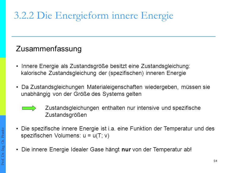 54 3.2.2 Die Energieform innere Energie Prof.Dr.-Ing.