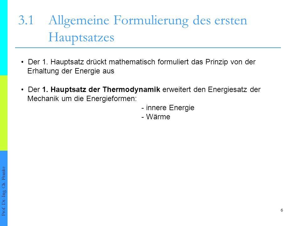 6 3.1Allgemeine Formulierung des ersten Hauptsatzes Prof.