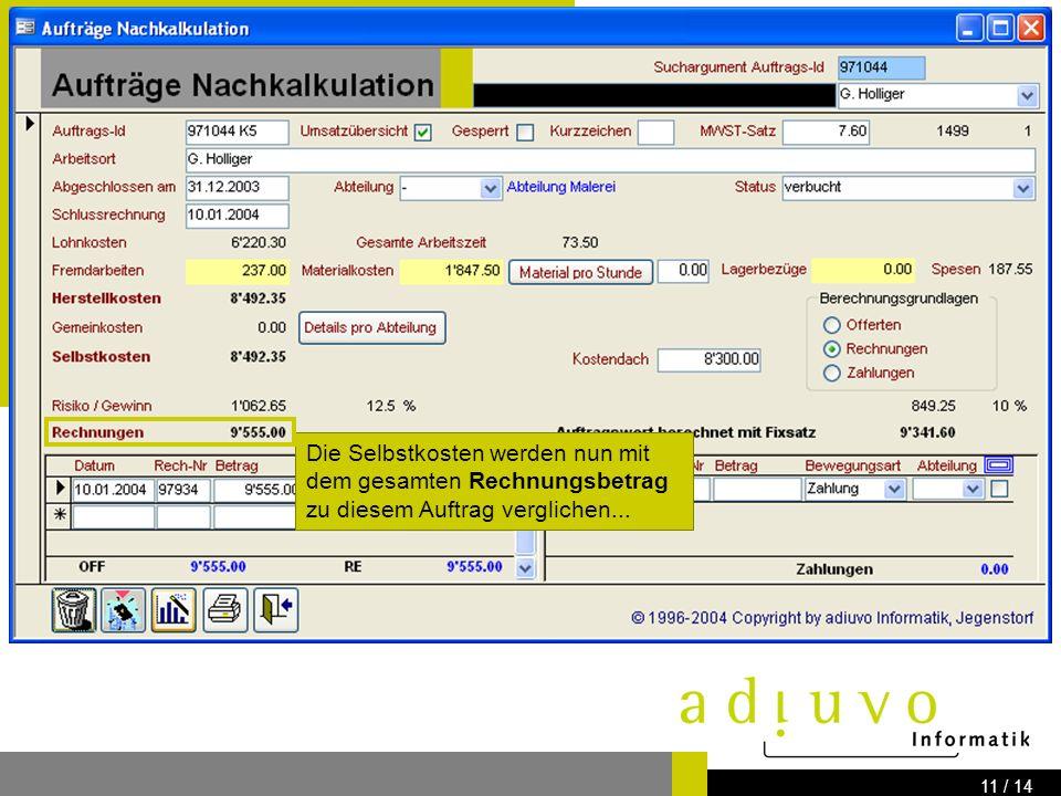 adiuvo Informatik Know how for your IT-Solution Bernstrasse 41 3303 Jegenstorf www.adiuvo.ch 10 / 14 All diese Aufwände bilden zusammen die Herstellkosten.