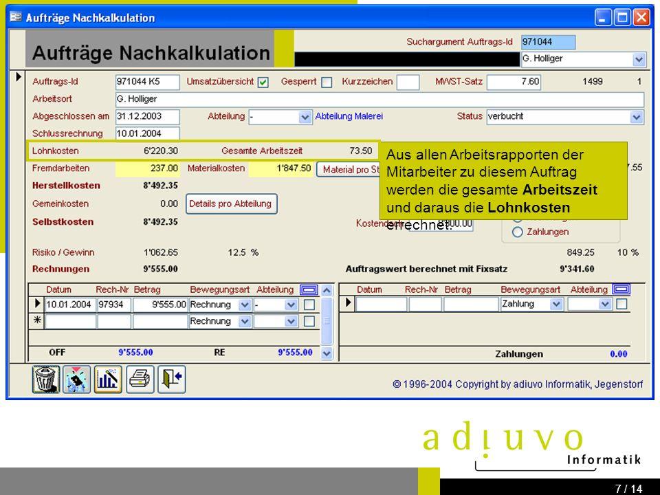 adiuvo Informatik Know how for your IT-Solution Bernstrasse 41 3303 Jegenstorf www.adiuvo.ch 6 / 14 und jetzt...