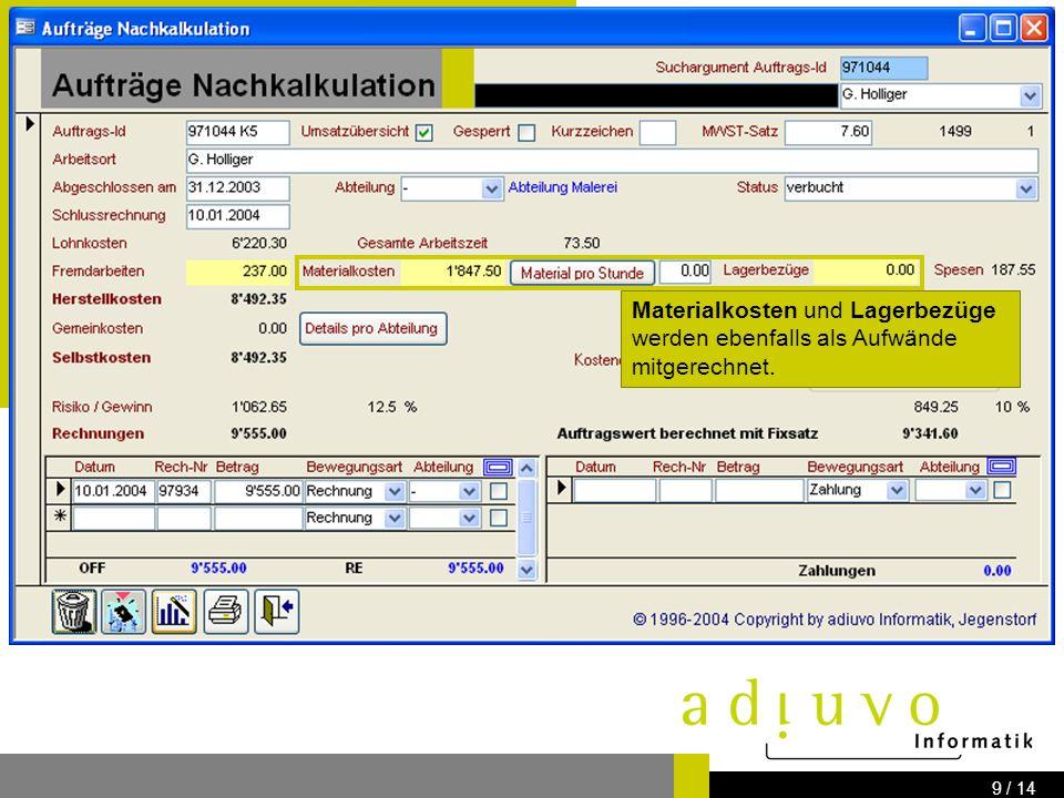 adiuvo Informatik Know how for your IT-Solution Bernstrasse 41 3303 Jegenstorf www.adiuvo.ch 8 / 14 Fremdarbeiten werden eingerechnet