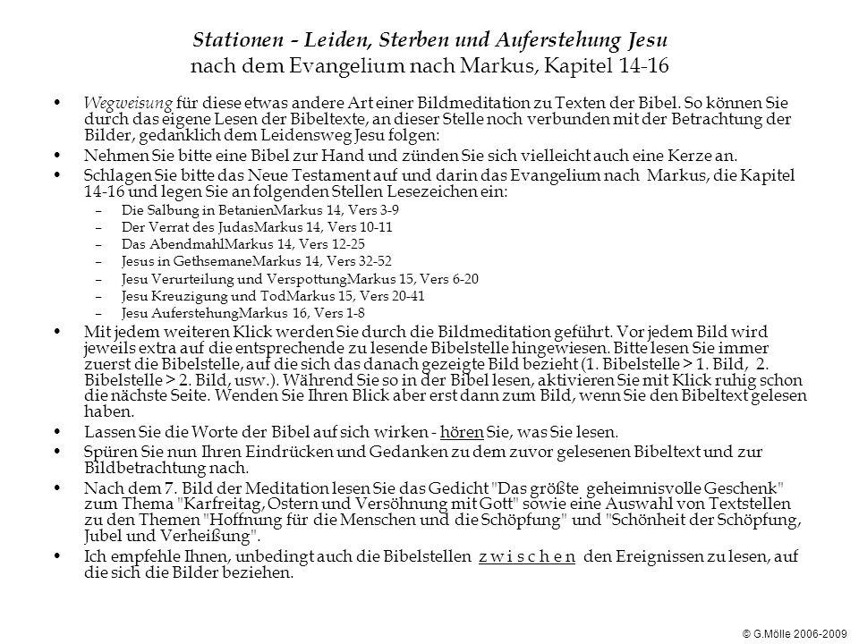 Die Salbung in Betanien bitte lesen Sie jetzt zuerst in der Bibel die Textstelle Passionsgeschichte Markus 14, 3-9 © G.Mölle 2006-2009
