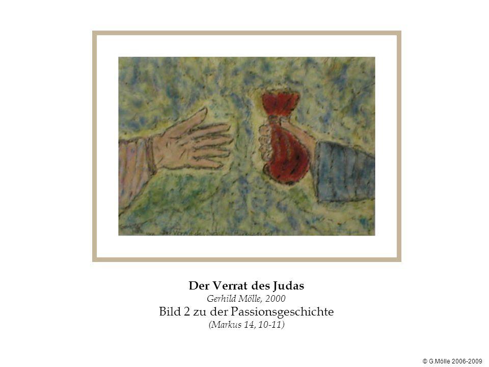 Der Verrat des Judas Gerhild Mölle, 2000 Bild 2 zu der Passionsgeschichte (Markus 14, 10-11) © G.Mölle 2006-2009