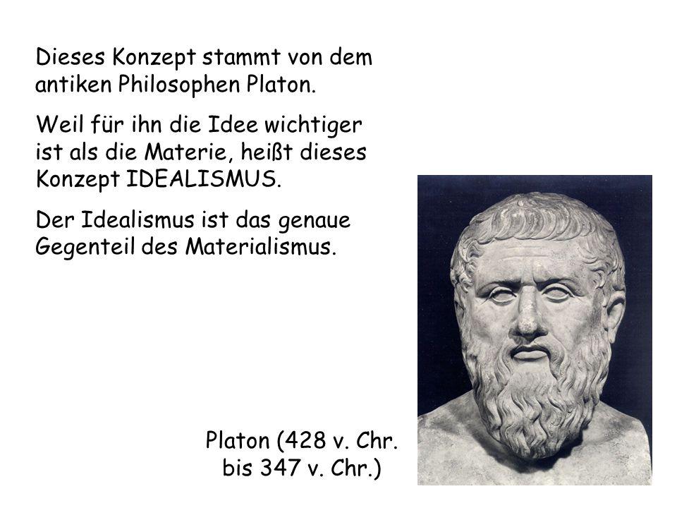 Dieses Konzept stammt von dem antiken Philosophen Platon. Weil für ihn die Idee wichtiger ist als die Materie, heißt dieses Konzept IDEALISMUS. Der Id
