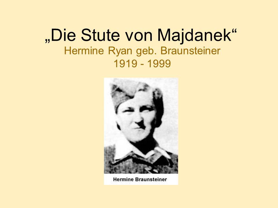 Die Stute von Majdanek Hermine Ryan geb. Braunsteiner 1919 - 1999