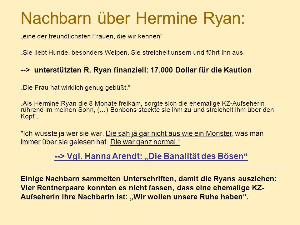Nachbarn über Hermine Ryan: eine der freundlichsten Frauen, die wir kennen Sie liebt Hunde, besonders Welpen.