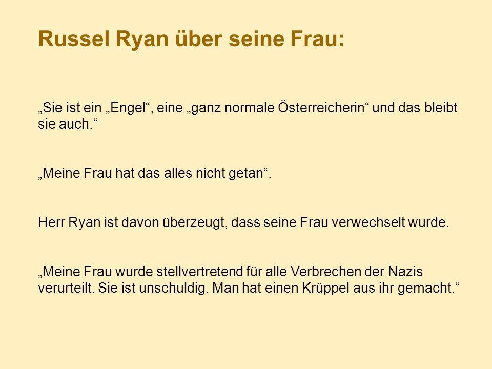 Russel Ryan über seine Frau: Sie ist ein Engel, eine ganz normale Österreicherin und das bleibt sie auch.