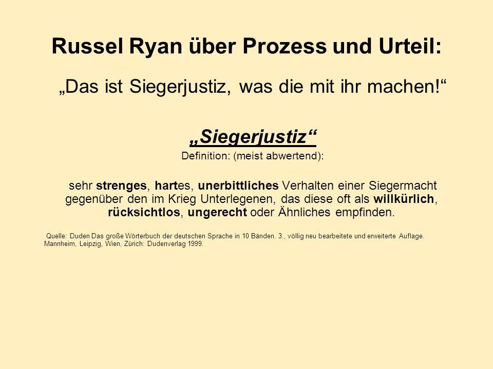 Russel Ryan über Prozess und Urteil: Das ist Siegerjustiz, was die mit ihr machen.