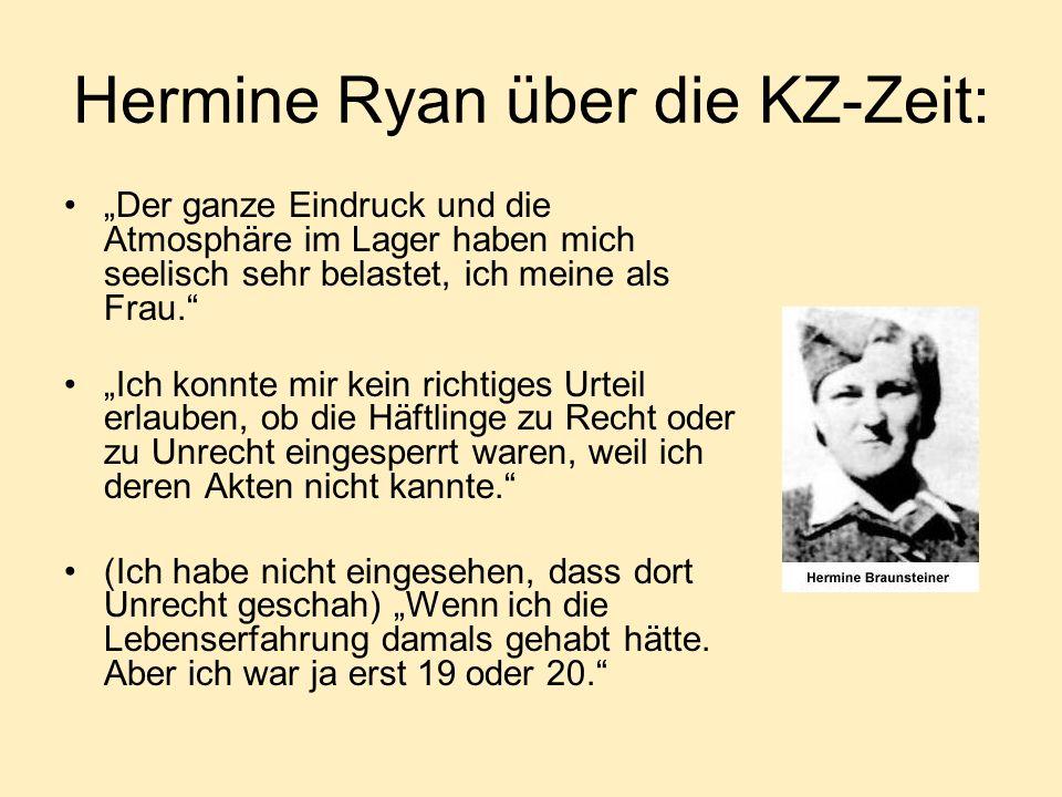 Hermine Ryan über die KZ-Zeit: Der ganze Eindruck und die Atmosphäre im Lager haben mich seelisch sehr belastet, ich meine als Frau.