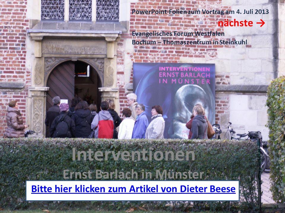 Interventionen Ernst Barlach in Münster Bitte hier klicken zum Artikel von Dieter Beese PowerPoint-Folien zum Vortrag am 4. Juli 2013 nächste Evangeli