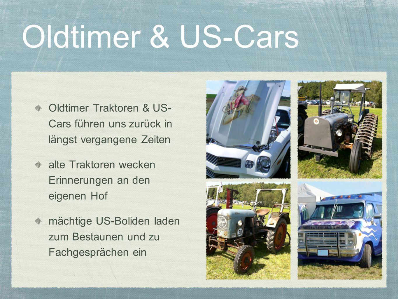 Oldtimer & US-Cars Oldtimer Traktoren & US- Cars führen uns zurück in längst vergangene Zeiten alte Traktoren wecken Erinnerungen an den eigenen Hof m