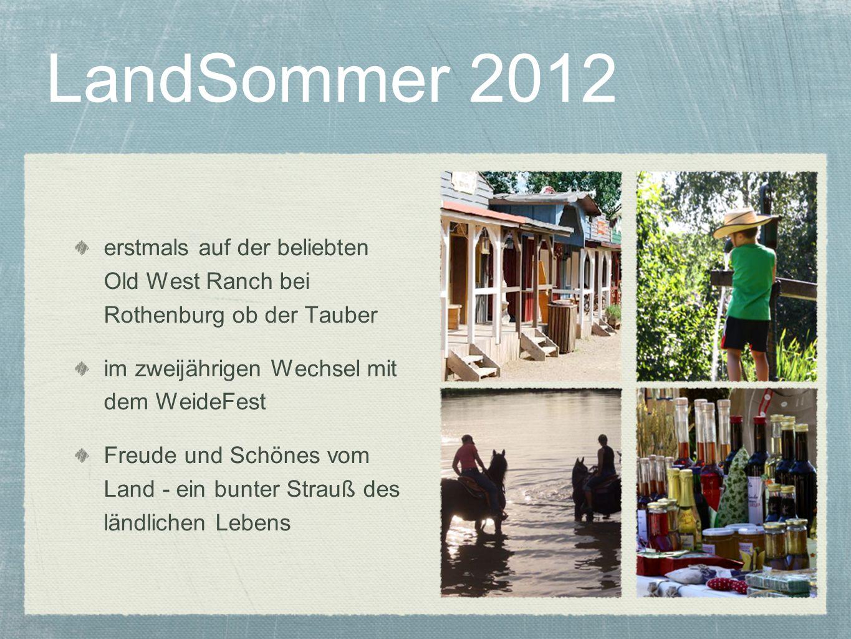 LandSommer 2012 erstmals auf der beliebten Old West Ranch bei Rothenburg ob der Tauber im zweijährigen Wechsel mit dem WeideFest Freude und Schönes vo