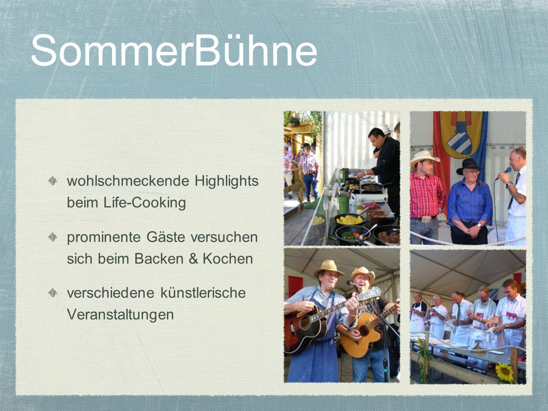 SommerBühne wohlschmeckende Highlights beim Life-Cooking prominente Gäste versuchen sich beim Backen & Kochen verschiedene künstlerische Veranstaltung