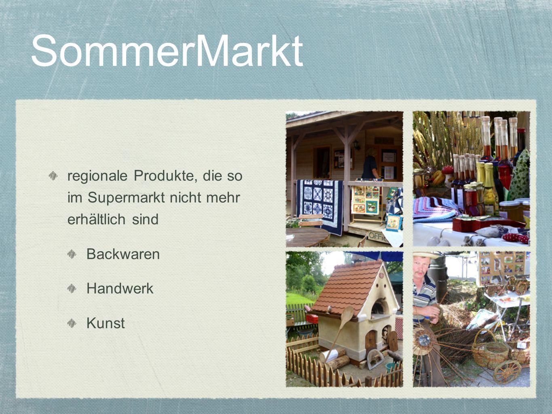 SommerMarkt regionale Produkte, die so im Supermarkt nicht mehr erhältlich sind Backwaren Handwerk Kunst